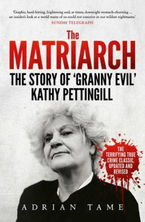 The Matriarch: The Kath Pettingill Story by Adrian Tame