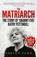 The Matriarch The Kath Pettingill Story