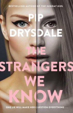 The Strangers We Know by Pip Drysdale