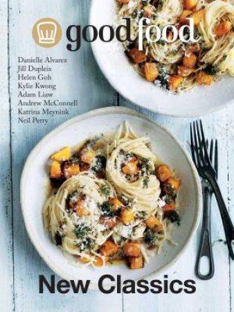 Good Food New Classics by Ardyn Bernoth