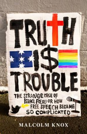 Truth Is Trouble by Malcolm Knox