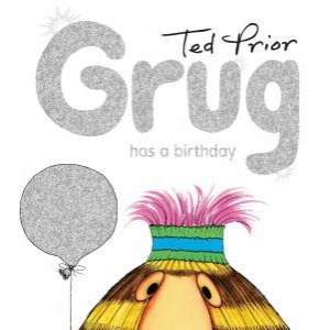 Grug Birthday Pack by Ted Prior