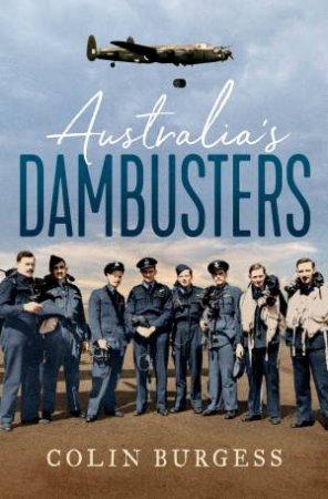 Australia's Dambusters by Colin Burgess