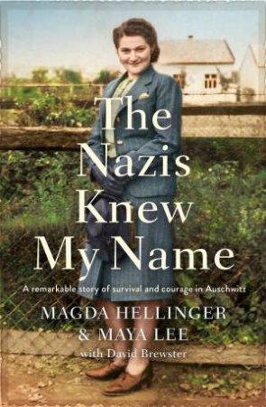 The Nazis Knew My Name by Magda Hellinger & Maya Lee