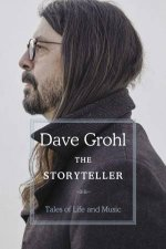 The Storyteller: Tales of Life and Music by Dave Grohl