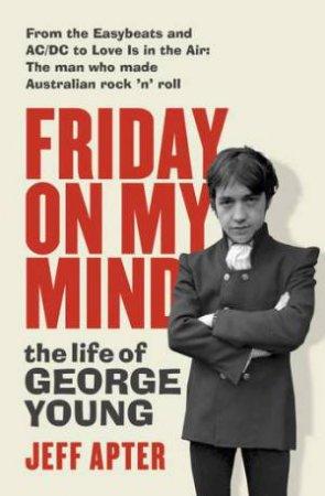 Friday On My Mind by Jeff Apter