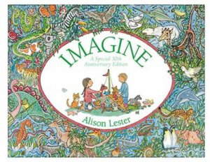 Imagine 30th Anniversary Edition by Alison Lester