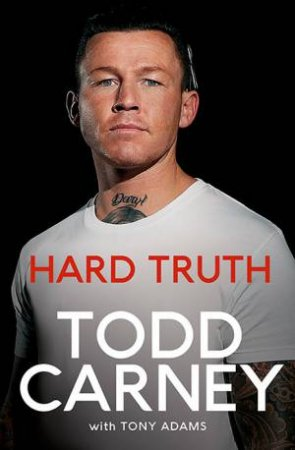 Hard Truth by Todd Carney