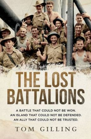 The Lost Battalions by Tom Gilling