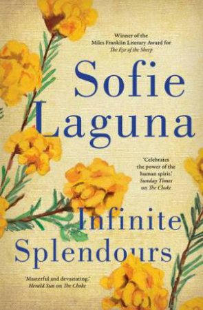 Infinite Splendours by Sofie Laguna