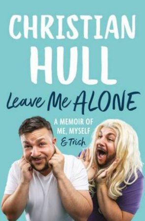 Leave Me Alone by Christian Hull