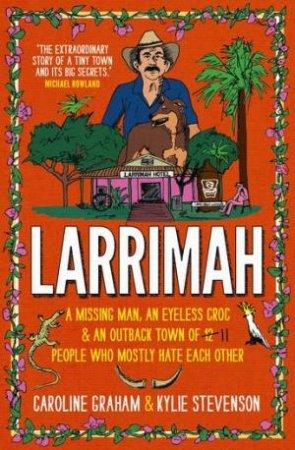 Larrimah by Kylie Stevenson & Caroline Graham