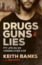 Drugs Guns  Lies