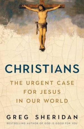 Christians by Greg Sheridan
