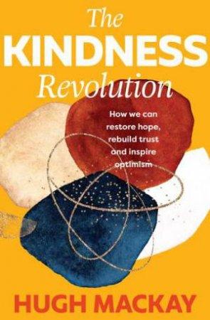 The Kindness Revolution by Hugh Mackay