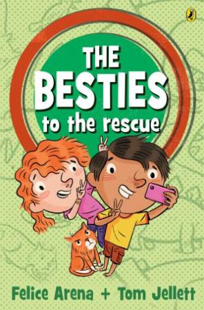 The Besties To The Rescue by Felice Arena & Tom Jellett