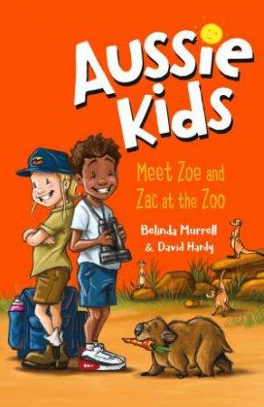 Aussie Kids: Meet Zoe And Zac At The Zoo by Belinda Murrell & David Hardy