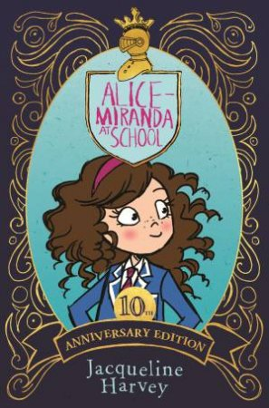Alice-Miranda At School: 10th Anniversary Edition
