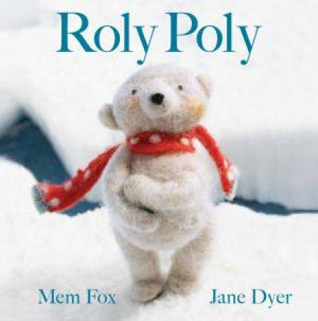 Roly Poly by Mem Fox & Jane Dyer