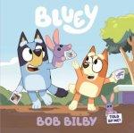 Bluey: Bob Bilby by Various