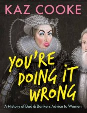 Youre Doing It Wrong A History Of Bad  Bonkers Advice To Women