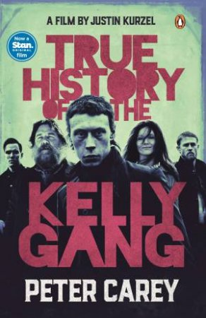 True History Of The Kelly Gang (TV Tie In)