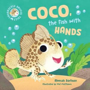 Coco, The Fish With Hands by Aleesah Darlison