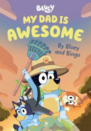 Bluey: My Dad Is Awesome by Various