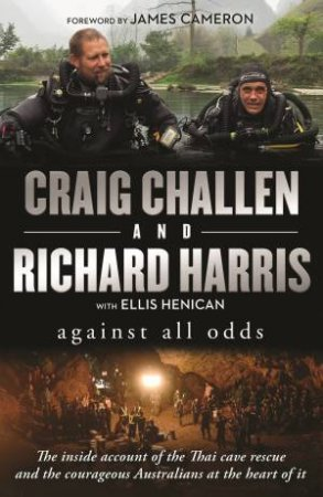 Against All Odds by Craig Challen & Richard Harris