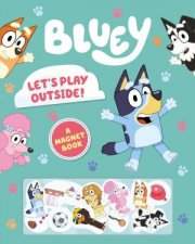 Bluey Lets Play Outside A Magnet Book