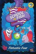 School Of Fish Fintastic Four