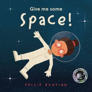 Give Me Some Space! by Philip Bunting