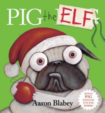 Pig The Elf + Window Sticker by Aaron Blabey