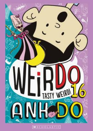 Tasty Weird by Anh Do