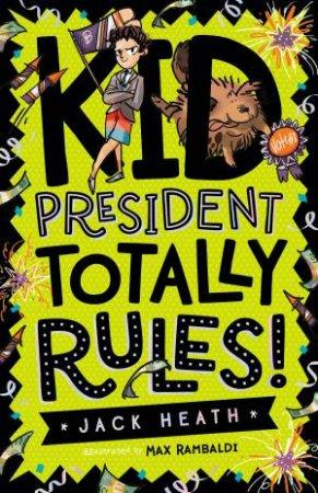 Kid President Totally Rules! by Jack Heath & Max Rambaldi
