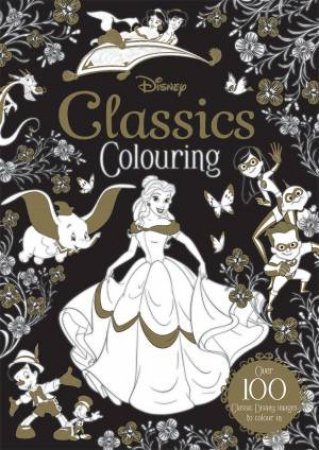 Disney Classics Colouring by Various