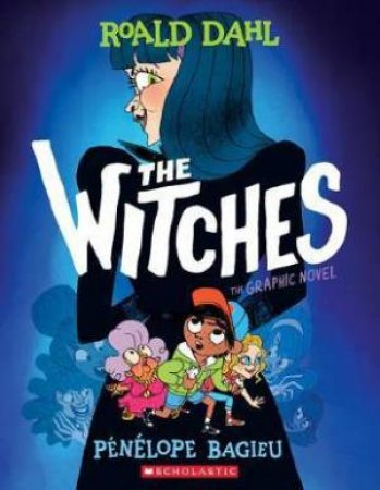 The Witches: The Graphic Novel by Roald Dahl