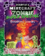 Diary Of A Minecraft Zombie Super Special Dreadtime Stories