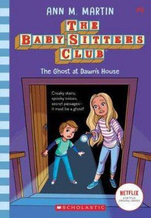 The Ghost At Dawns House by Ann M Martin