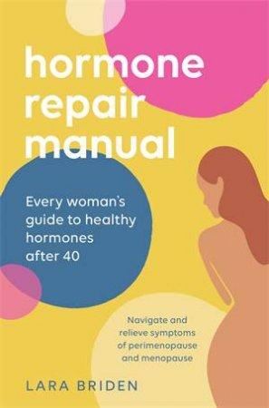 Hormone Repair Manual by Lara Briden
