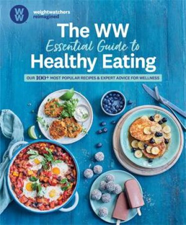 The WW Essential Guide To Healthy Eating by Various