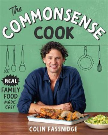 The Commonsense Cook by Colin Fassnidge
