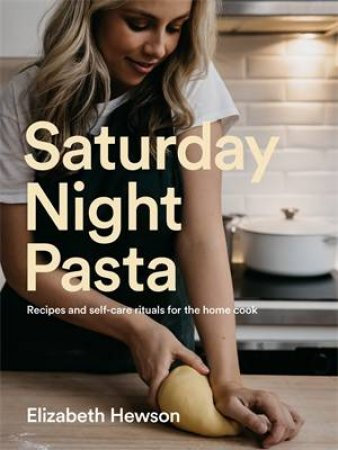 Saturday Night Pasta by Elizabeth Hewson