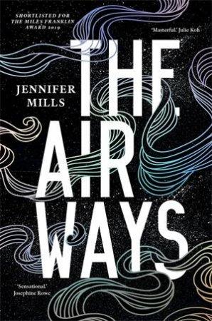 The Airways by Jennifer Mills