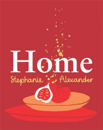 Home by Stephanie Alexander