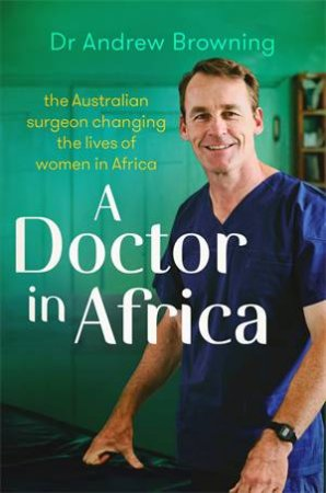 A Doctor In Africa by Andrew Browning