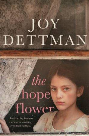The Hope Flower by Joy Dettman
