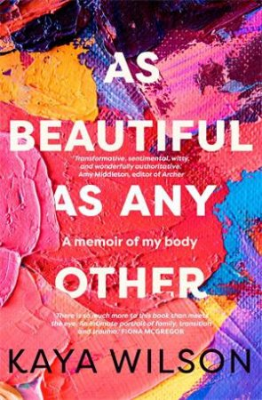 As Beautiful As Any Other by Kaya Wilson