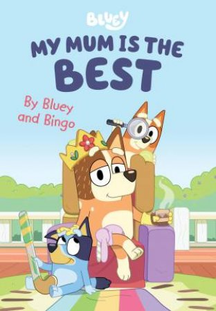 Bluey: My Mum Is The Best by Various
