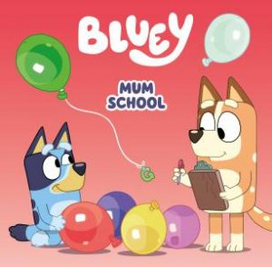 Bluey: Mum School
